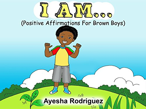 I AM... Positive Affirmations for Brown Boys: Positive Affirmations for Brown Boys (I Am Positive compare prices)