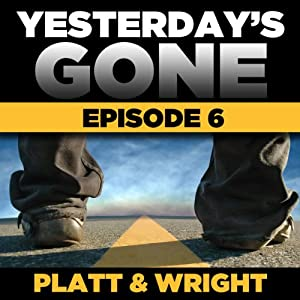 Yesterday's Gone: Season 1 - Episode 6 Audiobook