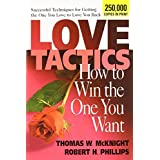 Love Tactics: How to Win the One You Want ~ Thomas W. McKnight