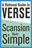 A Rational Guide to Verse: Scansion Made Simple