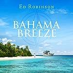 Bahama Breeze: Trawler Trash, Book 5 | Ed Robinson