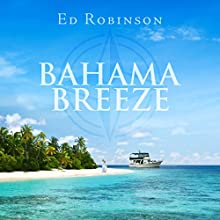 Bahama Breeze: Trawler Trash, Book 5 Audiobook by Ed Robinson Narrated by DJ Holte