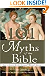 101 Myths of the Bible: How Ancient S...