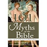 101 Myths of the Bible: How Ancient Scribes Invented Biblical Historyby Gary Greenberg