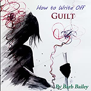 How to Write Off Guilt Audiobook