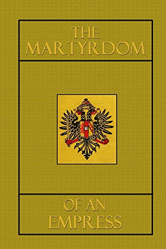 The Martyrdom of an Empress (Illustrated) PDF