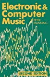 Peter Manning Electronic and Computer Music (Clarendon Paperbacks)