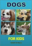 img - for Kids Read to Me Books: Dogs For Kids - Discover the Wonderful World of These Amazing and Delightful Animals (Childrens Readers) book / textbook / text book