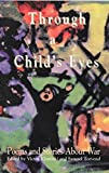 img - for Through a Child's Eyes: Poems & Stories About War book / textbook / text book
