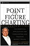 img - for Point and Figure Charting: The Essential Application for Forecasting and Tracking Market Prices, 2nd Edition (A Marketplace Book) book / textbook / text book
