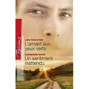 L'amant aux yeux verts de Lois Faye Dyer / Un sentiment inattendu de Catherine Mann 51bAD5YnNmL._SL500_AA300_
