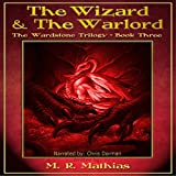 The Wizard and the Warlord: The Wardstone Trilogy, Book 3 ~ M. R. Mathias