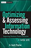 img - for Optimizing and Assessing Information Technology, + Web Site: Improving Business Project Execution (Wiley Finance) book / textbook / text book