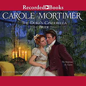 The Duke's Cinderella Bride: The Notorious St. Claires | [Carole Mortimer]