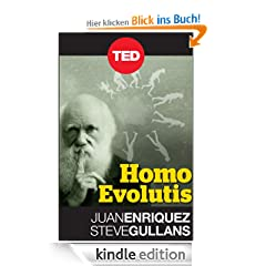Homo Evolutis (Kindle Single): Please Meet the Next Human Species (TED Books)