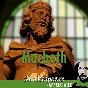 Macbeth: Shakespeare Appreciated: (Unabridged, Dramatised, Commentary Options) | [William Shakespeare, Simon Potter, Phil Viner]