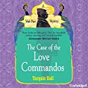 The Case of the Love Commandos (       UNABRIDGED) by Tarquin Hall Narrated by Sam Dastor
