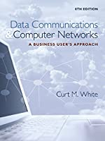 Data Communications and Computer Networks: A Business User's Approach, 8th Edition Front Cover