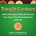 Tough Cookies: Leadership Lessons from 100 Years of the Girl Scouts (       UNABRIDGED) by Kathy Cloninger Narrated by Suehyla El-Attar