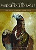 img - for Spirit of the Wedge-tailed Eagle: The Art of Humphrey Price-Jones book / textbook / text book