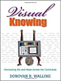 img - for Visual Knowing: Connecting Art and Ideas Across the Curriculum book / textbook / text book