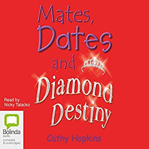 Mates, Dates and Diamond Destiny Audiobook