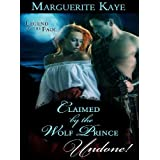 Claimed by the Wolf Prince (Mills & Boon Historical Undone) (Legend of the Faol - Book 1)by Marguerite Kaye