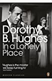 In a Lonely Place (Penguin Modern Classics) Dorothy B. Hughes