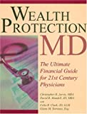 img - for Wealth Protection MD: The Ultimate Financial Guide for 21st Century Physicians book / textbook / text book