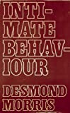 Intimate Behaviour (0224006282) by Morris, Desmond