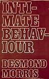 Intimate Behaviour (0224006282) by Morris, Desmond