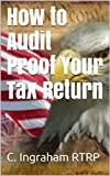 How to Audit Proof Your Tax Return
