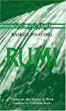 Rumi: One-Handed Basket Weaving : Poems on the Theme of Work (0961891637) by Jalal Al-Din Rumi, Maulana