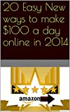 20 Easy New ways to make $100 a day online in 2014