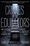 Crimes of the Educators: How Utopians Are Using Government Schools to Destroy Americas Children