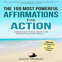 The 100 Most Powerful Affirmations for Action Audiobook by Jason Thomas Narrated by Denese Steele, David Spector