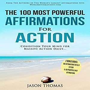 The 100 Most Powerful Affirmations for Action Audiobook