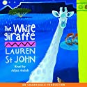 The White Giraffe (       UNABRIDGED) by Lauren St. John Narrated by Adjoa Andoh