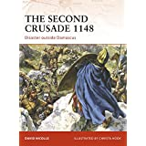 "The Second Crusade 1148: Disaster outside Damascus (Campaign, Band 204)von ""David Nicolle"""