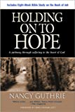 img - for Holding On to Hope: A Pathway through Suffering to the Heart of God book / textbook / text book