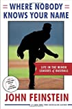 Where Nobody Knows Your Name: Life In the Minor Leagues of Baseball by John Feinstein