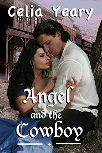 Book: Angel and the Cowboy by Celia Yeary