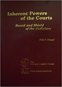 inherent power of courts Court funding is a concern that courts not use their inherent powers to usurp the legislature's authority to balance and prioritize compet- ing needs for public funds 2 4 the tension in these interbranch dis.