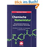 Chemische Nomenklatur: Die systematische Benennung organischer Verbindungen. Ein Lehrbuch für Pharmazie- und Chemiestudenten...