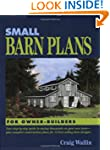 Small Barn Plans for Owner-Builders:...
