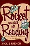 Rocket Your Child into Reading: New Ideas * Great Tips * Fun Games for reading success (0207199264) by French, Jackie
