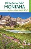 img - for Montana Off the Beaten Path : A Guide to Unique Places (Off the Beaten Path Series) book / textbook / text book
