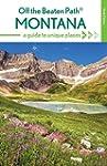 Montana Off the Beaten Path�: A Guide...