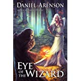 Eye of the Wizard (Misfit Heroes, Book 1)by Daniel Arenson