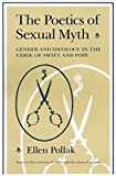 img - for The Poetics of Sexual Myth: Gender and Ideology in the Verse of Swift and Pope (Women in Culture and Society) book / textbook / text book